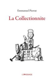 Vente  La collectionnite  - Emmanuel Pierrat