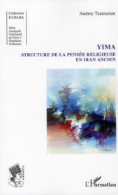 Yima ; structure de la pensée religieuse en Iran ancien - Couverture - Format classique