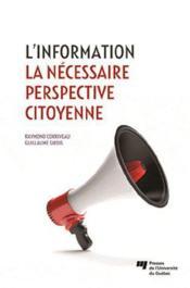 L'information ; la nécessaire perspective citoyenne - Couverture - Format classique