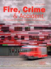 Vente livre :  Fire, crime & accident ; fire departments, police stations, rescue services  - Chris Uffelen - Chris Van Ufflen