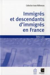 Vente livre :  Immigrés et descendants en France  - Collectif