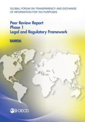 Vente livre :  Samoa 2012 - peer review report ; phase 1 ; legal and regulatory framework  - Collectif