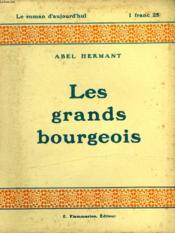 Les Grands Bourgeois. Collection : Le Roman D'Aujourd'Hui N° 28 - Couverture - Format classique