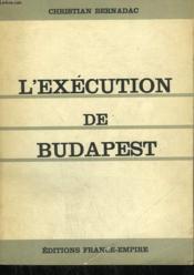 L'Execution De Budapest. - Couverture - Format classique