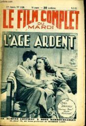 Le Film Complet Du Mardi N° 1128 - 11e Annee - L'Age Ardent - Couverture - Format classique