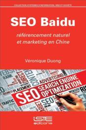 SEO Baidu ; référencement naturel et marketing en Chine - Couverture - Format classique