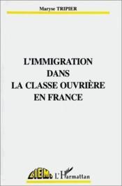 Immigration Dans La Classe Ouvriere - Couverture - Format classique