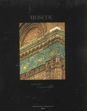 Moscou ; Memoire D'Une Ville - 4ème de couverture - Format classique