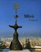 Miró ; sculptures - Couverture - Format classique