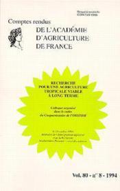 Recherche pour une agriculture tropicale viable a long terme (comptes rendus aaf vol.80 n.8 1994) - Couverture - Format classique