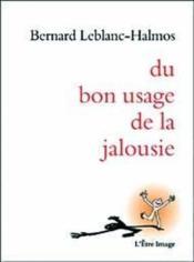 Du Bon Usage De La Jalousie - Couverture - Format classique