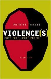 Violences ; côté face, côté profil - Intérieur - Format classique