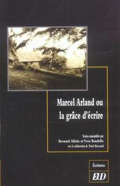 Marcel Arland Ou La Grace D'Ecrire - Intérieur - Format classique