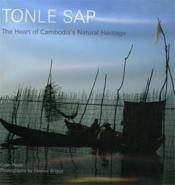 Tonle Sap The Heart Of Cambodia'S Natural Heritage /Anglais - Couverture - Format classique
