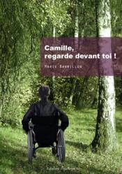Camille, regarde devant toi ! - Couverture - Format classique