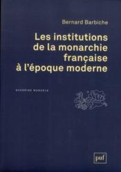 Les institutions de la monarchie francaise à l'époque moderne - Couverture - Format classique