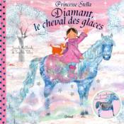 Princesse Stella ; Diamant, Le Cheval Des Glaces - Couverture - Format classique