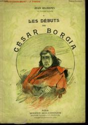 Les Debuts De Cesar Borgia. Collection Modern Bibliotheque. - Couverture - Format classique