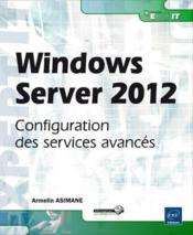 Vente  Windows Server 2012 ; configuration des services avancés  - Armelin Asimane