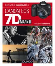 Vente livre :  Obtenez le maximum du Canon eos 7d Mark II  - Vincent Burgeon