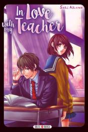 Vente livre :  In love with my teacher  - Saki Aikawa