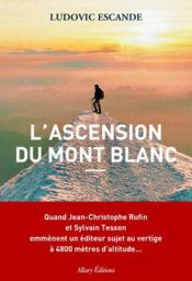 Vente livre :  L'ascension du Mont Blanc  - Escande Ludovic - Ludovic Escande