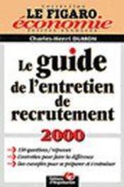 le guide de l 39 entretien de recrutement 2000 charles henri dumon acheter occasion 12 01 2000. Black Bedroom Furniture Sets. Home Design Ideas