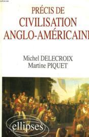 Precis De Civilisation Anglo-Americaine - Couverture - Format classique