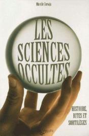 Les sciences occultes ; histoire, rites et sortilèges - Couverture - Format classique