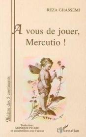 À vous de jouer Mercutio ! - Couverture - Format classique