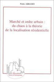 Marche Et Ordre Urbain ; Du Chaos A La Theorie De La Localisation Residentielle - Couverture - Format classique