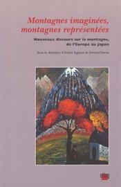 Montagnes Imaginees, Montagnes Representees. Nouveaux Discours Sur La Montagne De L'Europe Au Japon - Intérieur - Format classique