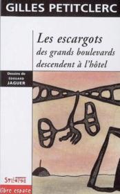 Escargots Des Grands Boulevards Descendent A L Hotel - Couverture - Format classique