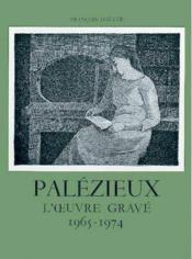 Palézieux t.2 ; l'oeuvre gravé 1965-1974 - Couverture - Format classique