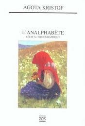 L'analphabète ; recit autobiographique - Intérieur - Format classique