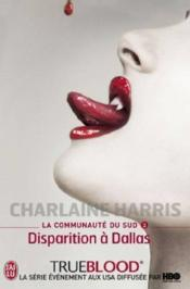 La communauté du Sud t.2 ; disparition à Dallas  - Charlaine Harris