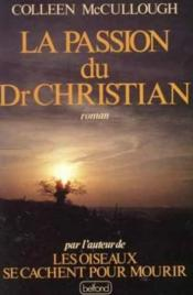 Passion Du Dr Christian  - Colleen Mccullough