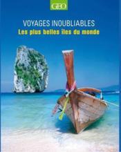 Voyages Inoubliables ; Les Plus Belles Iles Du Monde - Couverture - Format classique