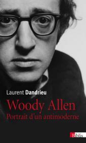 Woody Allen ; portrait d'un antimoderne - Couverture - Format classique