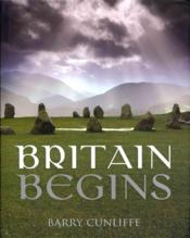 Vente livre :  Britain begins  - Barry Cunliffe