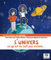 Vente  L'univers ; ce qu'on ne sait pas encore  - Anna Alter - Hubert Reeves - Eglantine Ceulemans