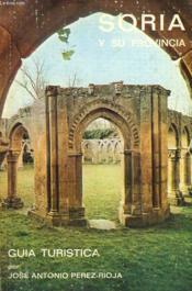 Soria Y Su Provincia. Guide Touristique De Soria Et Sa Province. - Couverture - Format classique