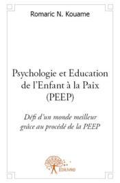Psychologie et éducation de l'enfant à la paix (peep) - Couverture - Format classique