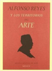 Alfonso Reyes Y Los Territorios Del Arte /Anglais - Couverture - Format classique