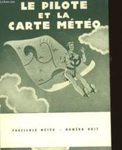 Fascicule Meteo - N°8 - Le Pilote Et La Carte Meteo - Couverture - Format classique