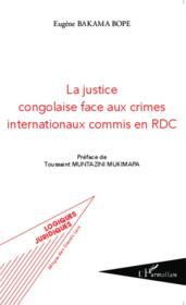Vente  Justice congolaise face aux crimes internationaux commis en RDC  - Bakama Bope Eugene