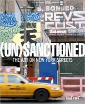 Vente livre :  (un)sanctionned the art on new york streets  - Luna Park