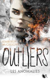 Vente livre :  Outliers T.1 ; les anomalies  - Kimberly Mccreight