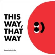 Vente livre :  This way, that way  - Ladrillo - Antonio Ladrillo