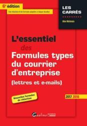 L'essentiel des formules types du courrier d'entreprise (lettres et e-mails) (édition 2017) - Couverture - Format classique